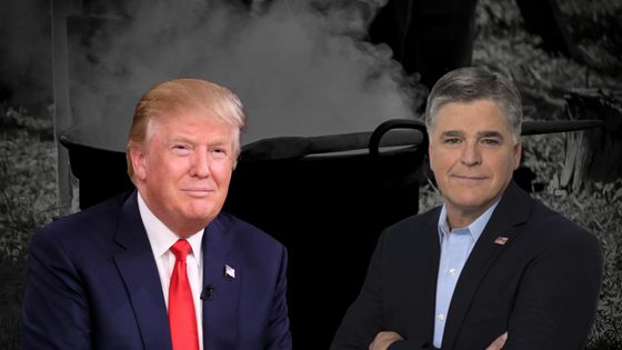 Part Two – Hannity Trump Lovefest is a Toxic Brew
